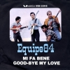 copertina di MI FA BENE/GOOD-BYE MY LOVE