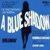 copertina di A BLUE SHADOW/DREAMIN'