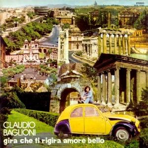 Claudio Baglioni - Gira Che Ti Rigira Amore Bello