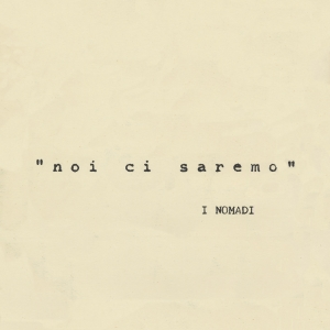 Nomadi - Noi Ci Saremo